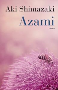 Aki Shimazaki signe avec Azami un livre particulièrement envoûtant