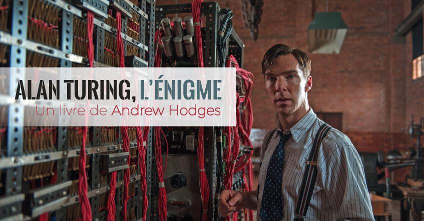 La biographie passionnante et touchante d'Alan Turing