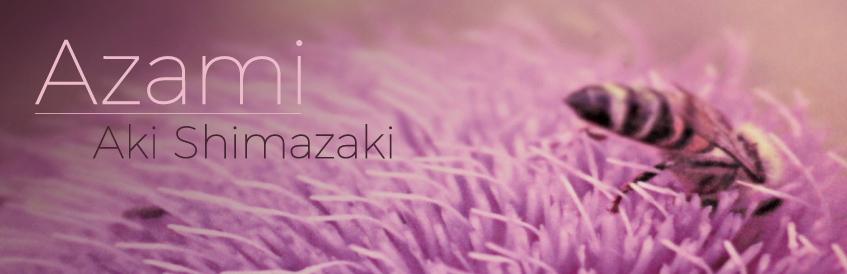 Azami, le dernier livre de Aki Shimazaki