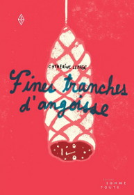 Fines tranches d'angoisse est un livre de Caroline Lepage