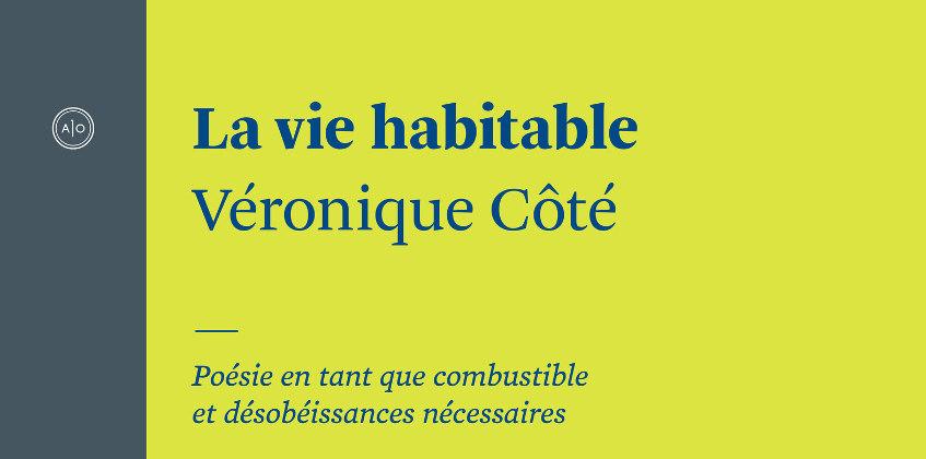 Véronique Côté livre La vie habitable, un essai sur la beauté des choses