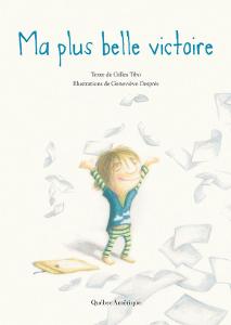 Ma plus belle victoire de Gilles Tibo et Geneviève Després