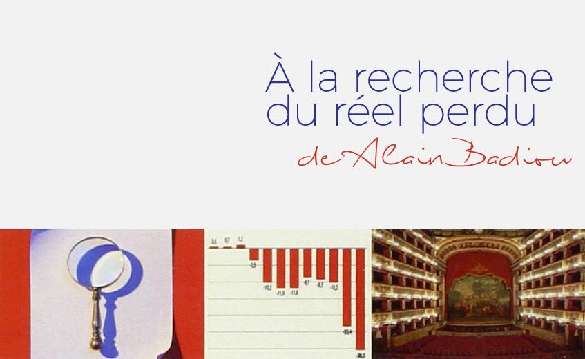 Alain Badiou signe un essai philosophique sur le réel perdu