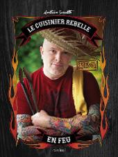 Le cuisiner rebelle en feu par Antoine Sicotte