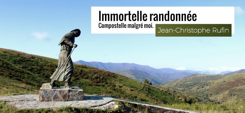 L'immortelle randonnée de Compostelle vue par Jean-Christophe Rufin