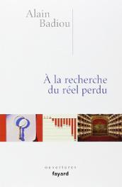 A la recherche du réel perdu de Alain Badiou