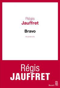 Bravo, le nouveau roman de Régis Jauffret