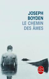 Le chemin des âmes est un roman poignant de Joseph Boyden