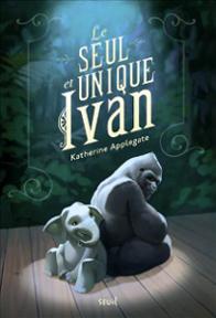 Le seul et unique Ivan, un ronam jeunesse de Katherine Applegate
