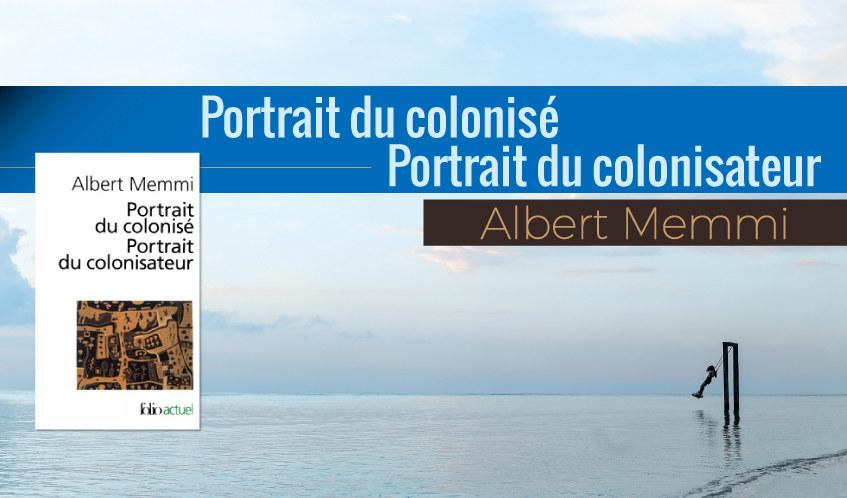 Albert Memmi et son livre sur le rapport colonisé et colonisateur