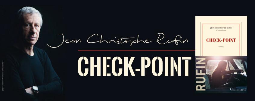 Check-point est le nouveau roman de Jean-Christophe Rufin