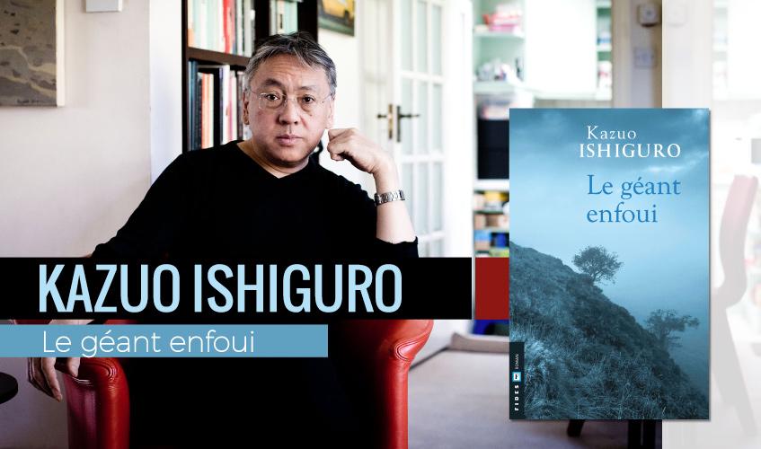 Le nouveau livre de Kazuo Ishiguro, Le géant enfoui, est une perle à lire