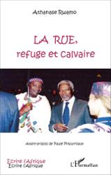 La rue, refuge et calvaire : le premier livre de Athanase Rwamo aux Éditions L'Harmattan
