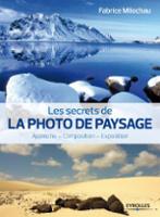 Découvrez les secrets de la photographie de paysages