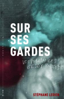L'histoire d'Eddy Barcot par Stéphane Ledien : Sur ses gardes